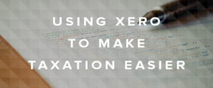 Using Xero to Make Taxation Easier