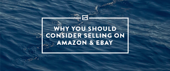 Why You Should Consider Selling on ebay and Amazon