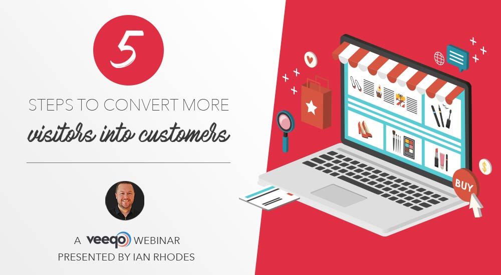 Upcoming Webinar With Ian Rhodes:  5 Steps To Convert More Visitors Into Customers