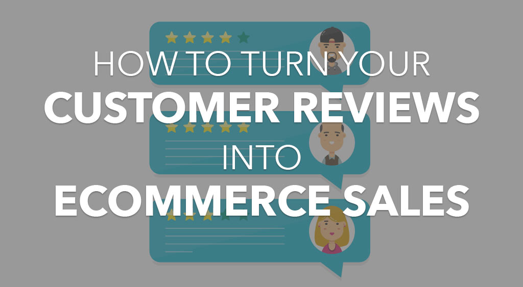 Veeqo Blog - How to Turn your Customer Reviews into Ecommerce Sales