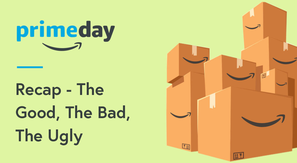 Recap on Amazon Prime Day 2017 Recap - The Good, The Bad, The Ugly