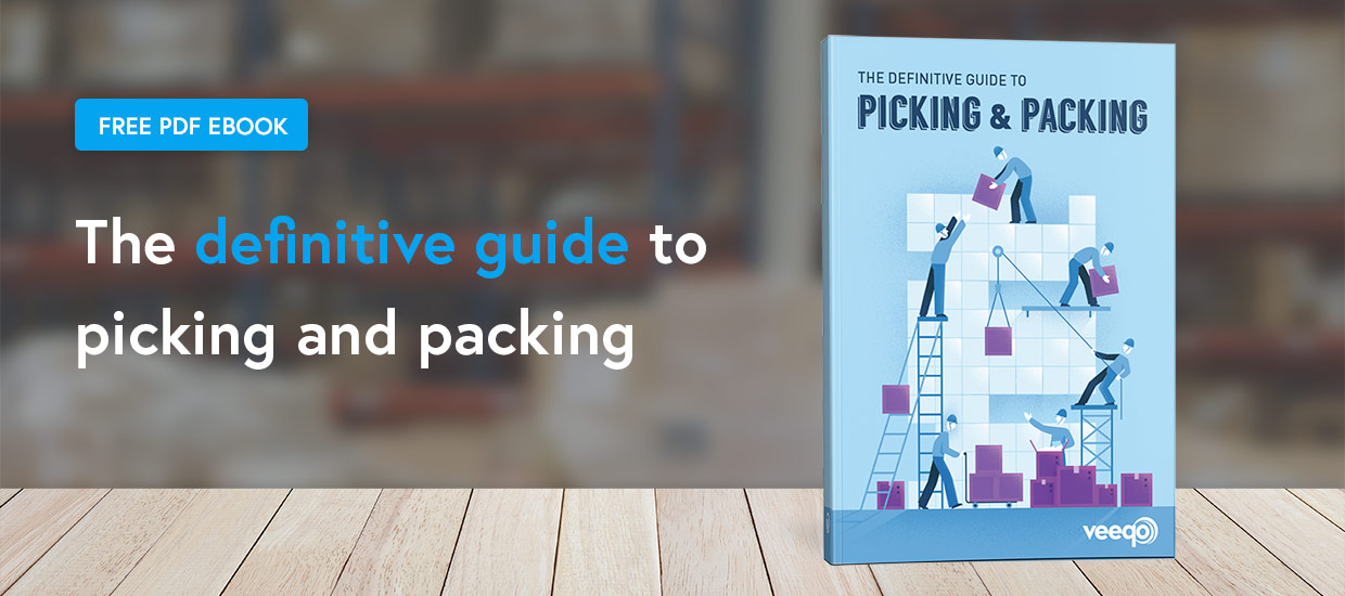 The Definitive Guide to Picking & Packing