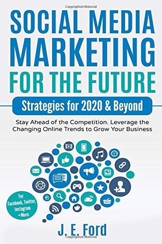 Social Media Marketing for the Future by JE Ford